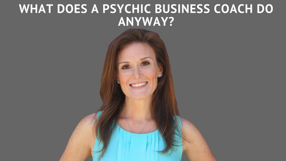What does a psychic business coach do anyway?